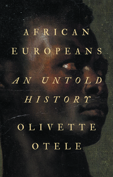 """The cover of """"African Europeans: An Untold History"""" by Olivette Otele."""